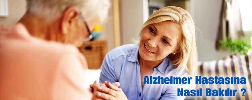 Alzheimer Hastasına Nasıl Bakılır ?