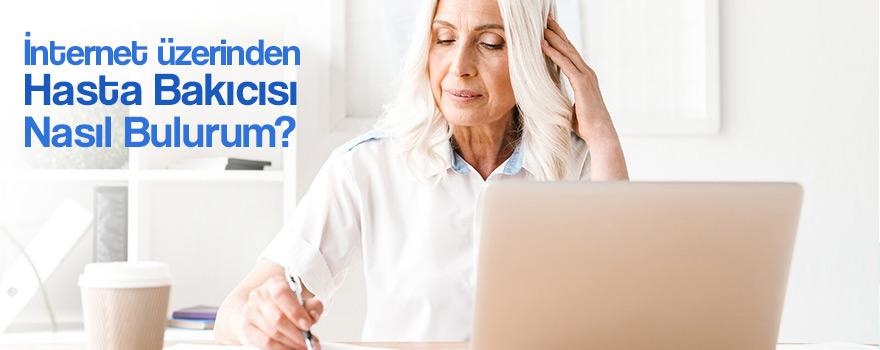 internet Üzerinden Hasta Bakıcısı Nasıl Bulurum ?