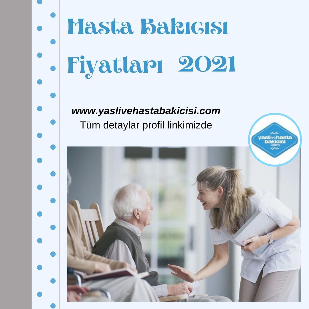 Hasta Bakıcısı Fiyatları 2021