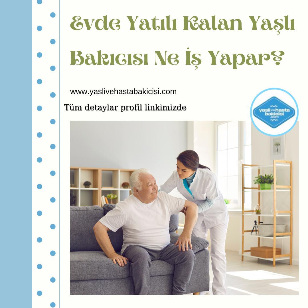 Evde Yatılı Kalan Yaşlı Bakıcısı Ne İşler Yapar?